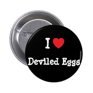 I love Deviled Eggs heart T-Shirt Button