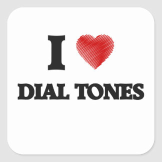 I love Dial Tones Square Sticker