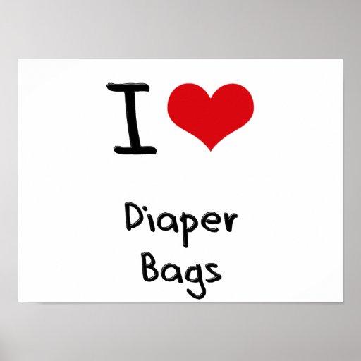 I Love Diaper Bags Poster