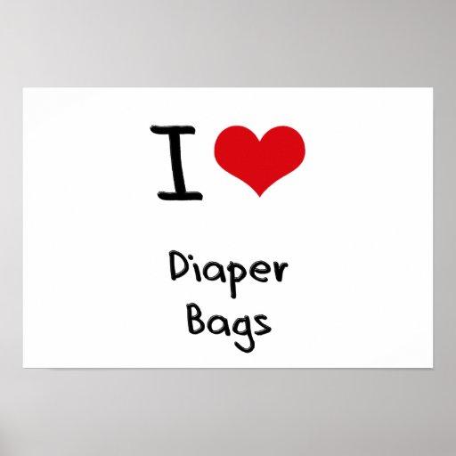 I Love Diaper Bags Print