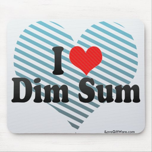 I Love Dim Sum Mouse Pad