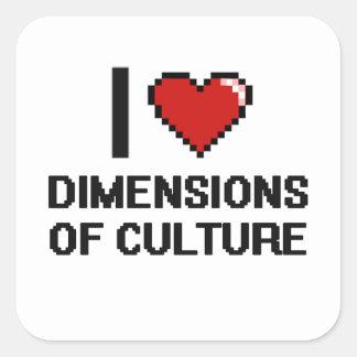 I Love Dimensions Of Culture Digital Design Square Sticker