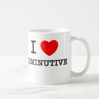 I Love Diminutive Coffee Mug