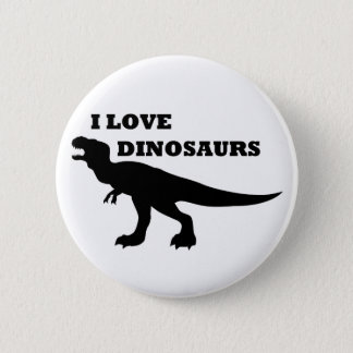 I Love Dinosaurs! 6 Cm Round Badge