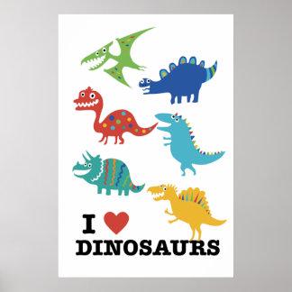 I love dinosaurs poster
