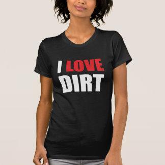 I Love Dirt Great Gift Dirtbike T-Shirt