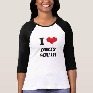 I Love DIRTY SOUTH T Shirts