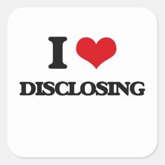 I love Disclosing Square Sticker