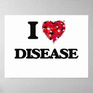 I love Disease Poster