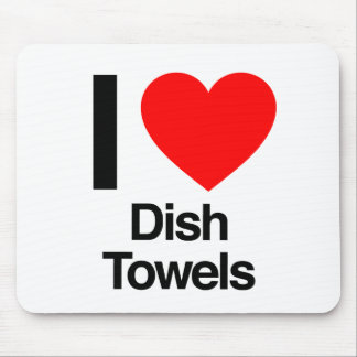 i love dish towels mouse pad