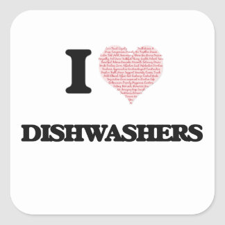 I love Dishwashers (Heart made from words) Square Sticker