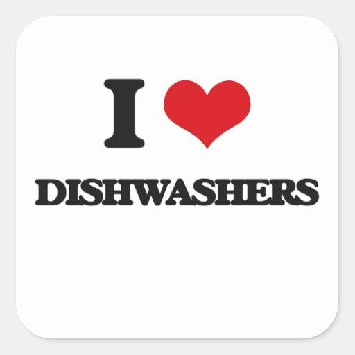 I love Dishwashers Square Stickers
