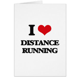 I love Distance Running Greeting Cards