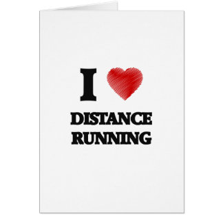 I love Distance Running Greeting Card