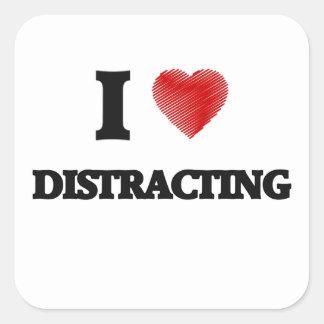 I love Distracting Square Sticker