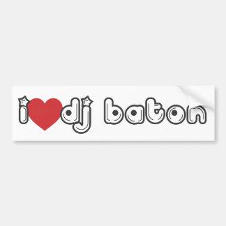 I LOVE DJ BATON BUMPER STICKER