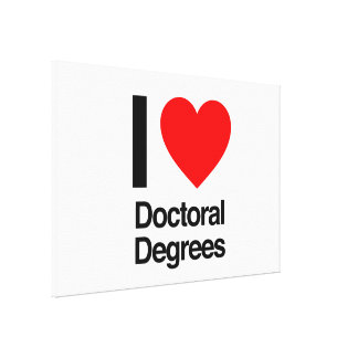 i love doctoral degrees stretched canvas prints