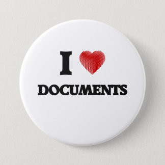 I love Documents 7.5 Cm Round Badge