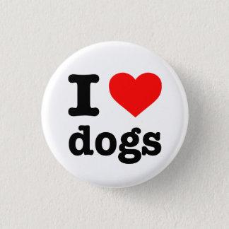 """""""I LOVE DOGS"""" 3 CM ROUND BADGE"""
