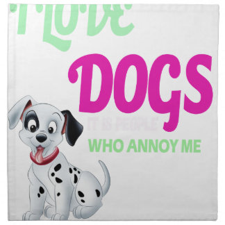 i love dogs it is people who annoys me napkin