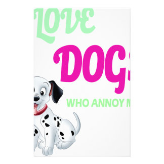 i love dogs it is people who annoys me stationery