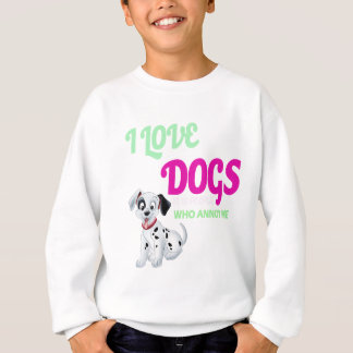 i love dogs it is people who annoys me sweatshirt