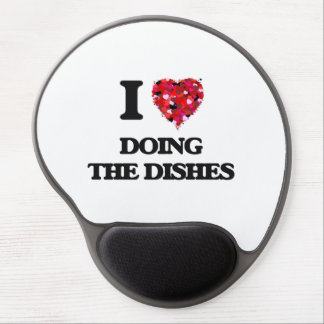 I love Doing The Dishes Gel Mouse Pad