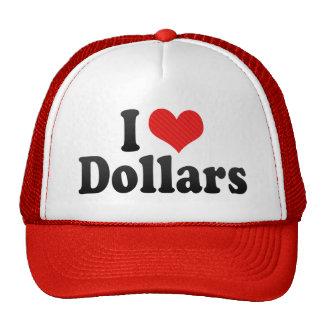 I Love Dollars Hats