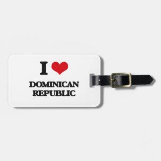 I Love Dominican Republic Luggage Tag