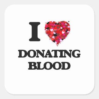 I love Donating Blood Square Sticker