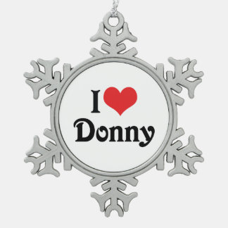 I Love Donny Snowflake Pewter Christmas Ornament