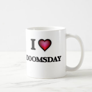 I love Doomsday Coffee Mug