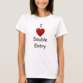 I Love Double Entry - Funny Tee shirt