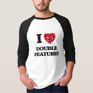 I love Double Features T-Shirt