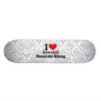 I love Downhill Mountain Biking Skateboard