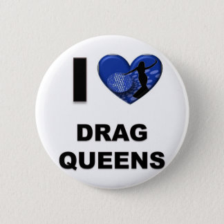 I Love Drag Queens 6 Cm Round Badge