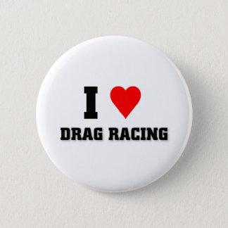 I love Drag racing 6 Cm Round Badge