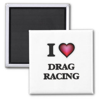 I love Drag Racing Magnet