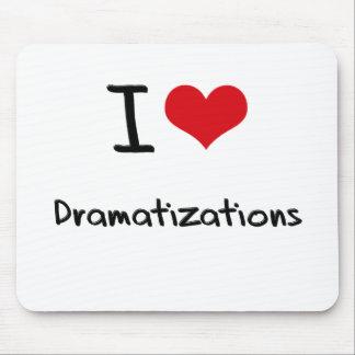 I Love Dramatizations Mousepad