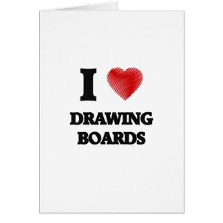 I love Drawing Boards Card