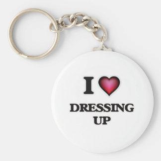 I love Dressing Up Key Ring