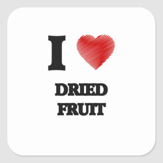 I love Dried Fruit Square Sticker