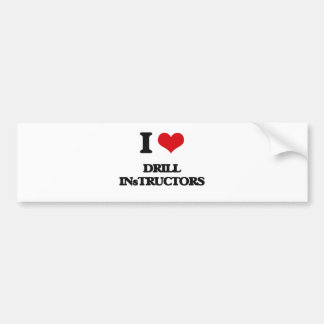 I love Drill Instructors Bumper Sticker