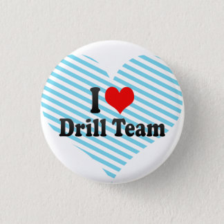 I love Drill Team 3 Cm Round Badge