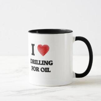 I love Drilling For Oil Mug