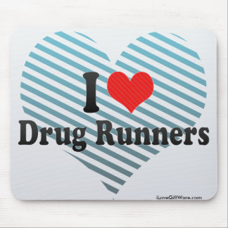 I Love Drug Runners Mouse Pads