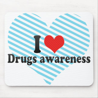 I Love Drugs awareness Mouse Pad