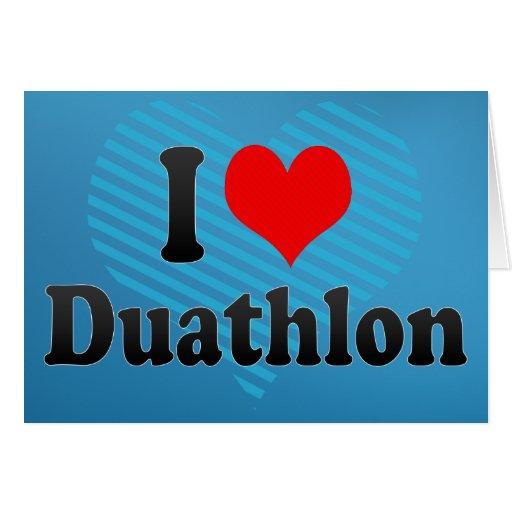 I love Duathlon Greeting Card