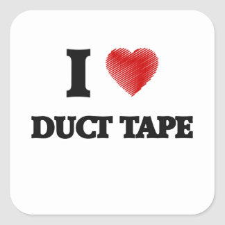 I love Duct Tape Square Sticker