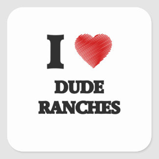 I love Dude Ranches Square Sticker
